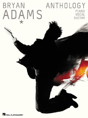 Bryan Adams Anthology By Adams, Bryan